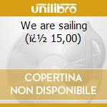 We are sailing (� 15,00) cd musicale di Aim