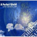 Little Gerard L'her - A Perfect World cd musicale di LITTLE GERARD L'HER