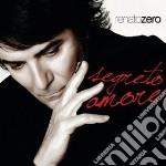 Renato Zero - Segreto Amore cd musicale di ZERO RENATO