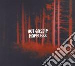 Hot Gossip - Hopeless cd musicale di Gossip Hot
