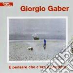 Giorgio Gaber - E Pensare Che C'era Il Pensiero cd musicale di Giorgio Gaber