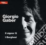 Giorgio Gaber - Il Signor G / I Borghesi cd musicale di Giorgio Gaber