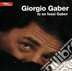 Io se fossi gaber cd musicale di Giorgio Gaber