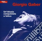 Giorgio Gaber - Un'idiozia Conquistata A Fatica cd musicale di Giorgio Gaber