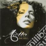 Due soli cd musicale di Mietta