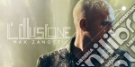 Max Zanotti - L'illusione cd musicale di Zanotti Max