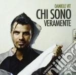 Daniele Vit - Chi Sono Veramente cd musicale di Daniele Vit