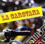 12 Corde - La Carovana cd musicale di Corde 12