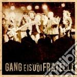 Gang - Gang E I Suoi Fratel cd musicale di Gang