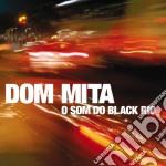 Dom Mita - O Som Do Black Rio cd musicale di MITA DOM
