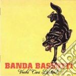 Vecci cani bastardi cd musicale di Banda Bassotti