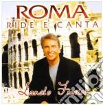 Lando Fiorini - Roma Ride E Canta cd musicale di Lando Fiorini