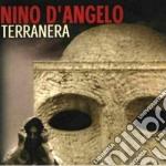 D'angelo,nino - Terranera cd musicale di Nino D'angelo