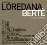 Loredana Berte' - Il Meglio Di Loredana cd musicale di Loredana Berté