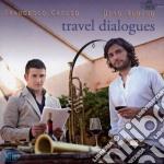 Francesco Cafiso / Dino Rubino - Travel Dialogues cd musicale di Cafiso/din Francesco