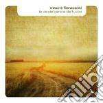 Ettore Fioravanti - Le Vie Del Pane E Del Fuoco cd musicale di Ettore Fioravanti