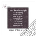 Peter Knudsen Eight - Sagas Of The Present cd musicale di Peter knudsen eight