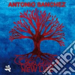 Antonio Sanchez - New Life cd musicale di Antonio Sanchez
