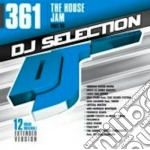 Dj selection 361(house) cd musicale di Artisti Vari