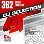 Dj Selection 362 - Dance Invasion - Vol.97 cd musicale di Artisti Vari