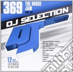 Dj Selection 369 - The House Jam Part 103 cd musicale di Dj selection 369