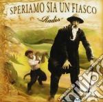 Radis - Speriamo Sia Un Fiasco cd musicale di Radis