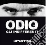 Piotta - Odio Gli Indifferent cd musicale di Piotta