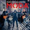 Moda' - Passione Maledetta cd