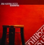 Ana Karina Rossi - Geografias cd musicale di Ana karina Rossi