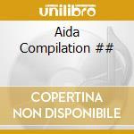 Aida Compilation ## cd musicale di ARTISTI VARI