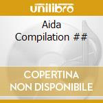 Artisti Vari - Aida Compilation cd musicale di ARTISTI VARI