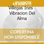 Villegas Ines - Vibracion Del Alma cd musicale di VILLEGAS INES