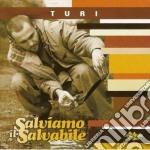 Turi - Salviamo Il Salvabile cd musicale di Turi