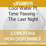 THE LAST NIGHT cd musicale di COOL WATER feat. TIM