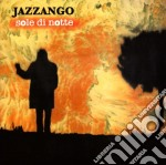 Jazzango - Sole Di Notte cd musicale di JAZZANGO