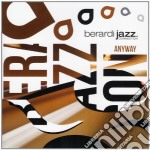 Berardi Jazz Connection - Anyway cd musicale di BERARDI JAZZ CONNECT
