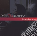 Acoustic limited edition cd musicale di Tia Miss