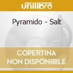 Pyramido - Salt cd musicale di Pyramido