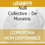 Nulll Collective - De Monstris cd musicale di Collective Nulll