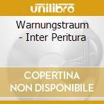 Warnungstraum - Inter Peritura cd musicale di Warnungstraum