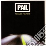 Pail - Towards Nowhere cd musicale di PAIL