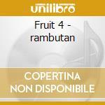 Fruit 4 - rambutan cd musicale di Artisti Vari