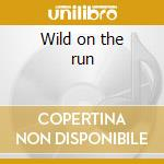 Wild on the run cd musicale