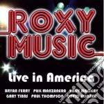 LIVE IN AMERICA                           cd musicale di ROXY MUSIC