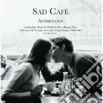 Sad Cafe' - Anthology cd musicale di Cafe' Sad