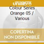 Various Artists - Colour Series   Orange 05 cd musicale di Artisti Vari