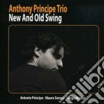 Anthony Principe Tri - New And Old Swing cd musicale di Anthony principe tri