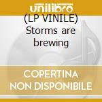 (LP VINILE) Storms are brewing lp vinile