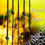 Giorgio Cordini E Reno Brandoni - Anema E Corde cd musicale di CORDINI/BRANDONI