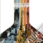 Citizen pop cd musicale di All about kane